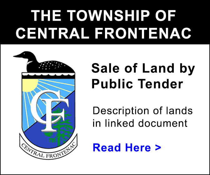 Central Frontenac - Sale of Land by Public Tender. Description of lands in linked document. Read here.